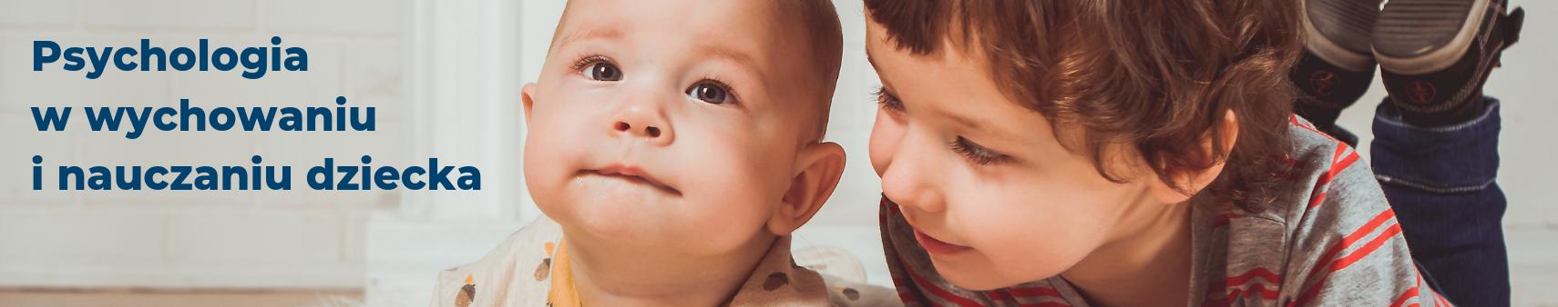 <b>Psychologia w wychowaniu i nauczaniu dziecka</b>